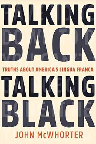 Talking Back, Talking Black by John McWhorter