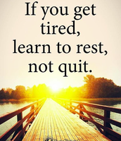 Hey...we all get tired! Just don't let quitting be an option!