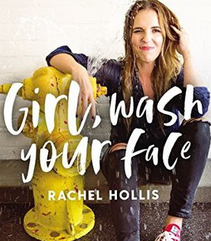 Girl, Wash Your Face by Racel Hollis