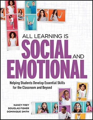Option #1: All Learning Is Social and Emotional: Helping Students Develop Essential Skills for the Classroom and Beyond