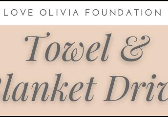 Love Olivia Foundation Blanket & Towel Drive