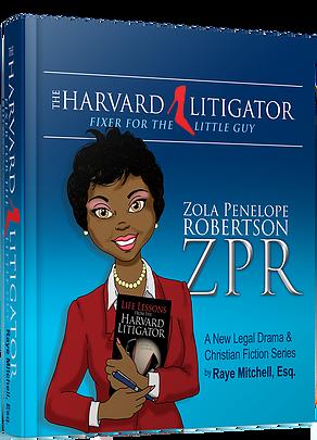 The Harvard Litigator Series by Raye Mitchell