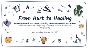 Hurt to Healing Parent Presentation: Covid-19 and the Return to School - Aug. 19