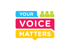 YOUR VOICE MATTERS!!