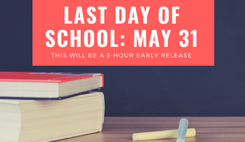 Last Day of School Set for May 31, 2019
