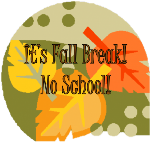 Fall Break Time!