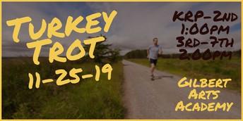 Turkey Trot- Monday, 11/25
