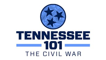 Tennessee 101: The Civil War Years in Tennessee