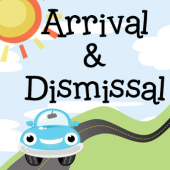 New Arrival and Dismissal Procedures