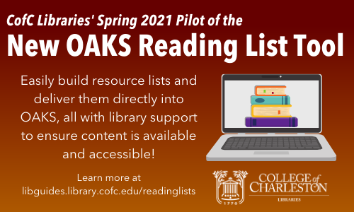 CofC Libraries' Spring 2021 Pilot of the New OAKS Reading List Tool