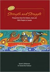 Strength and Struggle: Perspectives from First Nations, Métis and Inuit Peoples in Canada