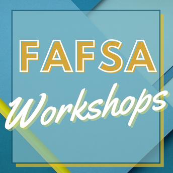 APRIL FAFSA Workshops