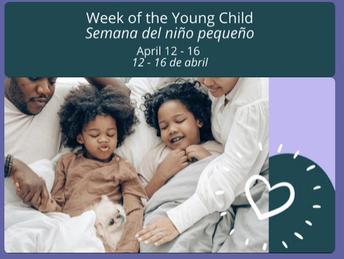 WEEK OF THE YOUNG CHILD   SEMANA DEL NIñO PEQUEñO