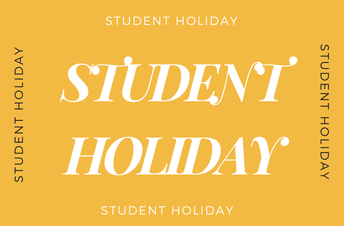 Student Teacher Holiday Friday, February 15, 2019