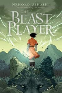 *The Beast Player by Nahoko Uehashi