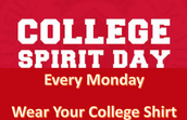 COLLEGE SPIRIT DAYS EVERY MONDAY