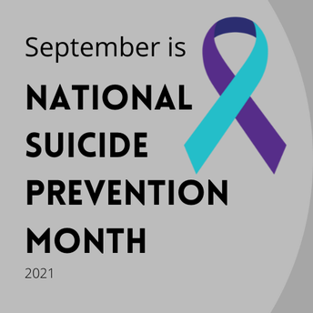 September is National Suicide Prevention Month 2021