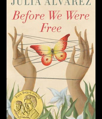 """Before We Were Free"" by Julia Alvarez"