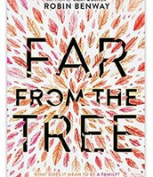 "New Book (fiction): ""Far From the Tree"" by Robin Benway"