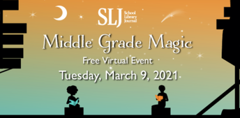 School Library Journal Free Virtual Event: Middle Grade Magic on March 9th
