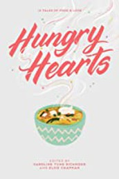Hungry Hearts: 13 Tales of Food and Love by Elise Chapman and Caroline Tung Richmond