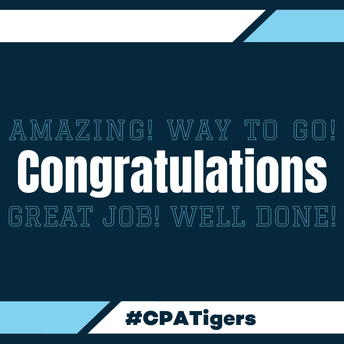 Congratulations! Amazing! Way to Go! Great Job! Well Done! #CPATigers