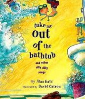 Take Me Out of the Bathtub and Other Silly Songs