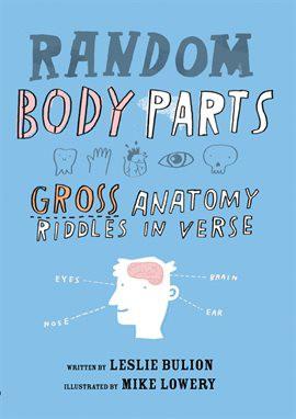 Random Body Parts by Leslie Bulion