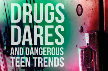 Drugs, Dares, and Dangerous Teen Trends