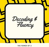 DECODING & FLUENCY