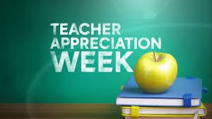 Teacher Appreciation Week May 6-10th