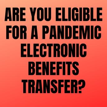 Pandemic Electronic Benefits Transfer