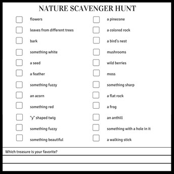 6. Create a scavenger hunt with things to find around the house or outside!