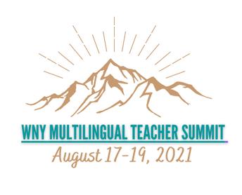 WNY Multilingual Teacher Summit August 17, 18, 19, 2021