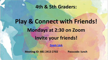 4th & 5th Grade: Activities on Mondays at 2:30pm; Chat on Tuesdays & Thursdays at 2:30pm