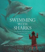 Swimming With Sharks : The Daring Discoveries of Eugenie Clark