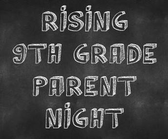 Rising 9th Grade Parent Nights!!!