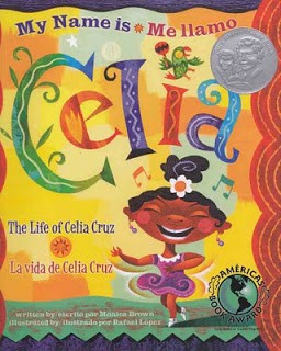 """My Name is Celia/Me llamo Celia: The Life of Celia Cruz"" by Monica Brown"