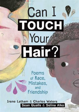 Can I Touch Your Hair? by Irene Latham and Charles Waters