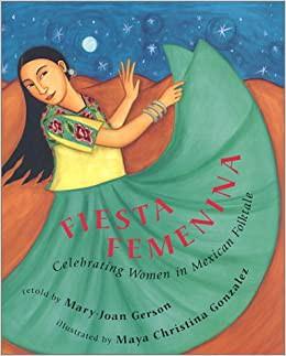 Fiesta Femenina Celebrating Women in Mexican Folktale