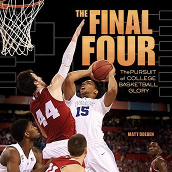 Final Four: The Pursuit of College Basketball Glory by Matt Doeden