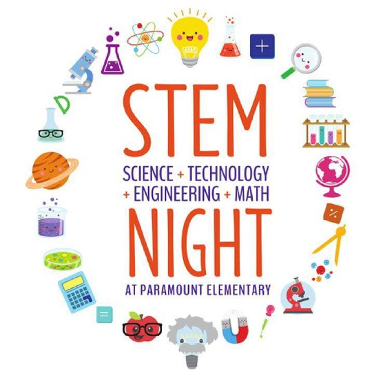 science materials-Stem night, science + technology +engineering + math Night at Paramount Elementary