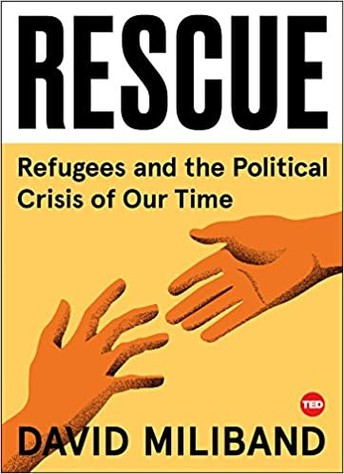 Rescue: Refugees and the Political Crisis of Our Time - David Miliband