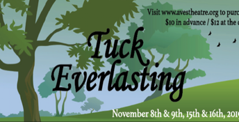 "Aves Theatre presents ""Tuck Everlasting"""