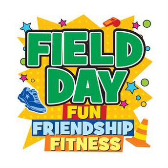 FUN & FIELD DAY-FRIDAY, MAY 21ST, 12PM-2:30PM