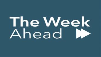 The Week Ahead