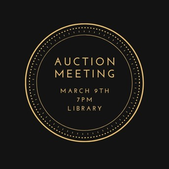 Auction Meeting-(new date)-next Monday, March 9th! 7PM, School Library. Join us!