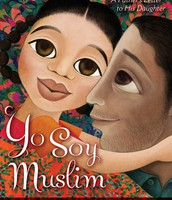 Yo Soy Muslim: A Father's Letter to His Daughter by Mark Gonzales
