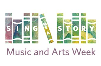 "Music and Arts Week -- ""Sing Me a Story"""