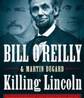 Killing Lincoln by Bill O'Reilly with Martin Dugard